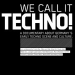 We call it techno; Documentaire over de opkomst van techno in Duitsland